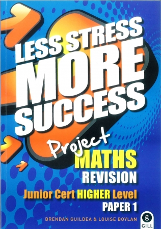 Less Stress More Success - Junior Certificate - Maths Higher Level Paper 1