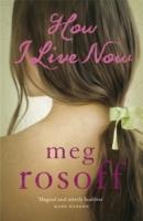 How I Live Now - Meg Rossoff