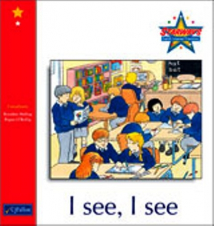 I See, I See - Core Reader 1 - Starways Stage One - Junior & Senior Infants