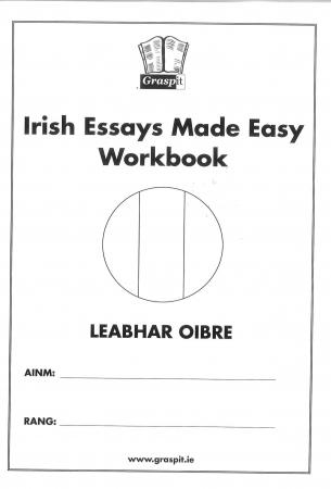 Irish Essays Made Easy! Workbook