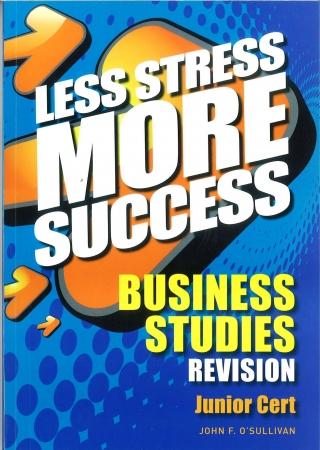 Less Stress More Success - Junior Certificate - Business Studies