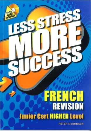 Less Stress More Success - Junior Certificate - French Higher Level
