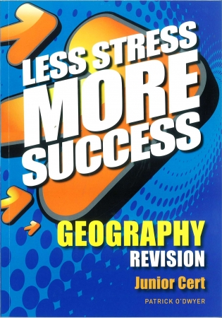 Less Stress More Success - Junior Certificate - Geography
