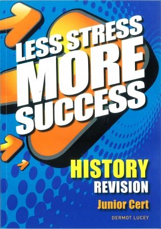 Less Stress More Success - Junior Certificate - History