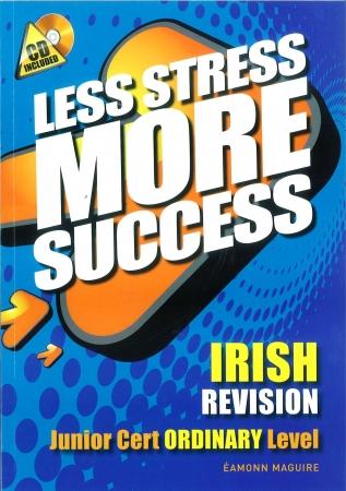 Less Stress More Success - Junior Certificate - Irish Ordinary Level