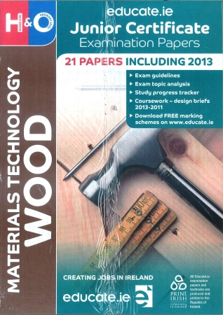 Junior Cert Materials Technology Wood Higher & Ordinary  Level - Includes 2018 Exam Papers