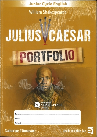 Julius Caesar Portfolio - Junior Cycle English - Educate Shakespeare's Series - Free eBook