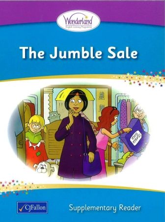 The Jumble Sale - Supplementary Reader - Wonderland Stage One - Junior & Senior Infants