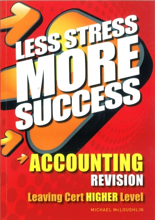 Less Stress More Success - Leaving Certificate - Accounting Higher Level