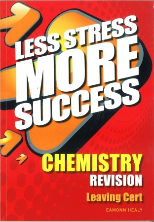 Less Stress More Success - Leaving Certificate - Chemistry