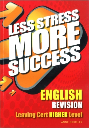 Less Stress More Success - Leaving Certificate - English Higher Level