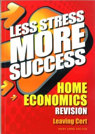 Less Stress More Success - Leaving Certificate - Home Economics