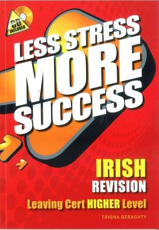 Less Stress More Success - Leaving Certificate - Irish Higher Level