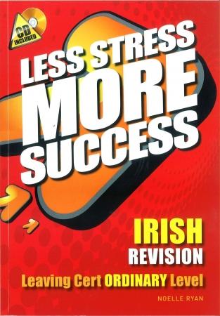 Less Stress More Success - Leaving Certificate - Irish Ordinary Level