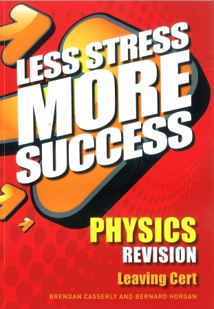 Less Stress More Success - Leaving Certificate - Physics