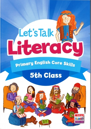 Lets Talk Literacy - Fifth Class - Primary English Core Skills