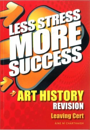 Less Stress More Success - Leaving Certificate - Art History