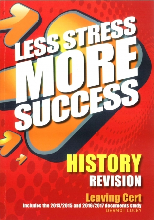 Less Stress More Success - Leaving Certificate - Includes The 2014-2015 & 2016-2017 Documents Syude