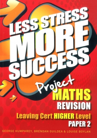 Less Stress More Success - Leaving Certificate - Maths Higher Level Paper 2