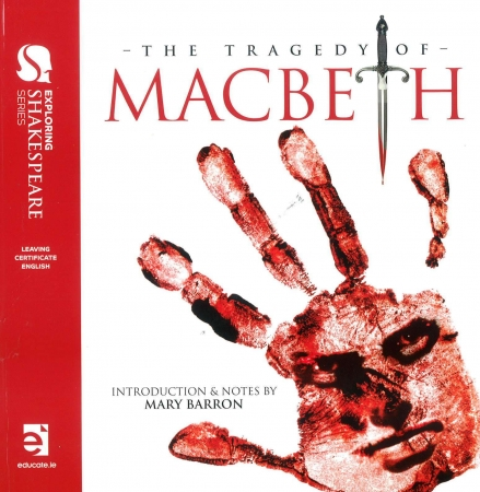 Macbeth - Leaving Certificate English - Educate Shakespeare Series Includes Free eBook