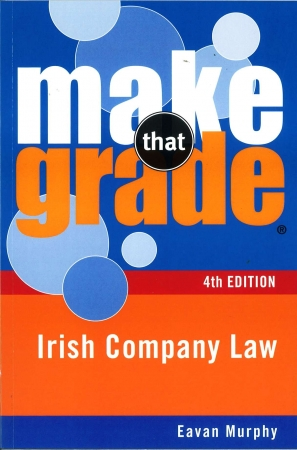 Make That Grade: Irish Company Law - 4th Edition