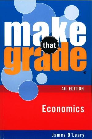 Make That Grade: Economics 4th Edition
