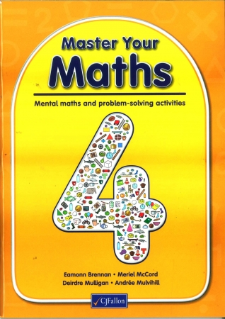 Master Your Maths 4 - Mental Maths & Problem Solving Activities - Fourth Class