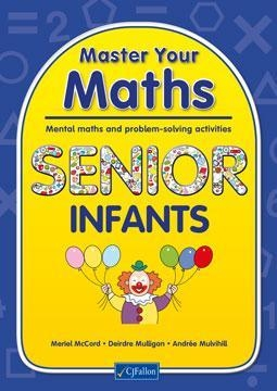 Master Your Maths Senior Infants - Mental Maths & Problem Solving Activities - Senior Infants