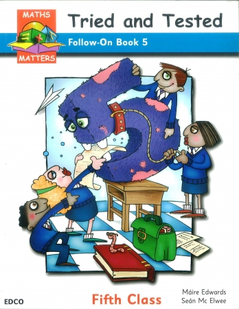 Maths Matters 5 - Tried & Tested Follow On Book - Fifth Class