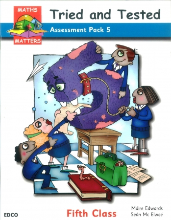 Maths Matters 5 - Tried & Tested Assessment Pack - Fifth Class