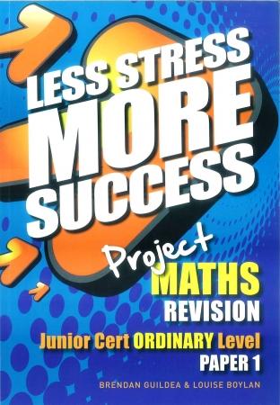 Less Stress More Success - Junior Certificate - Maths Ordinary Level Paper 1
