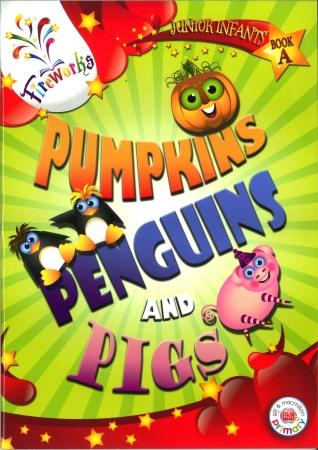 Pumpkins, Penguins & Pigs - Junior Infants Book A - Fireworks