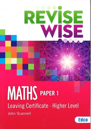Revise Wise Leaving Certificate Maths Higher Level Paper 1