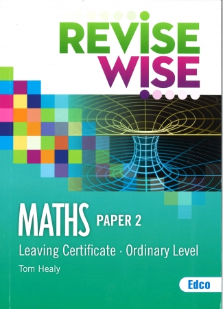 Revise Wise Leaving Certificate Maths Ordinary Level Paper 2