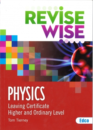 Revise Wise Leaving Certificate Physics Higher & Ordinary