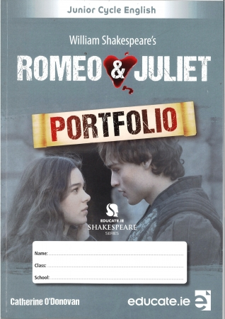 Romeo & Juliet - Junior Cycle English - Educate Shakespeare Series - Student Portfolio Workbook