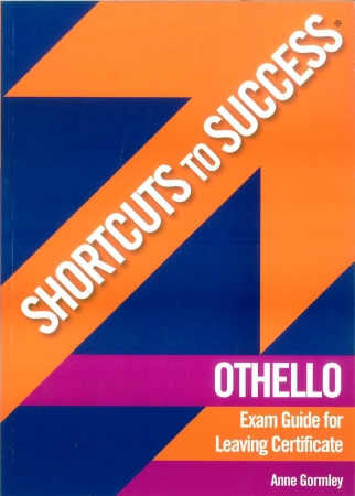 Shortcuts To Success - Leaving Certificate - Othello Exam Guide