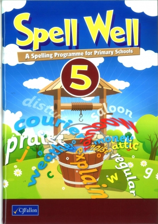 Spell Well 5 - A Spelling Programme For Primary School - Fifth Class