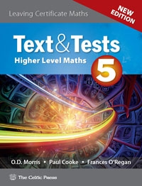 Text & Tests 5 Leaving Certificate Higher Level Maths New Edition