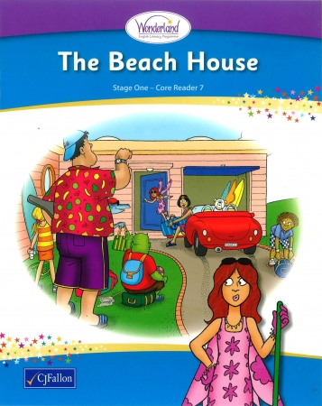The Beach House - Core Reader 7 - Wonderland Stage One - Senior Infants