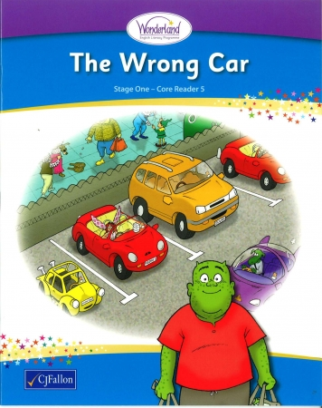 The Wrong Car - Core Reader 5 - Wonderland Stage One - Senior Infants
