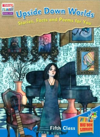 Upside Down Worlds: Stories, Facts & Poems For You - Big Box Adventures - Fifth Class