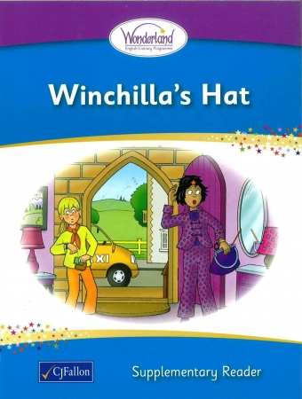 Winchilla's Hat - Supplementary Reader - Wonderland Stage One - Junior & Senior Infants