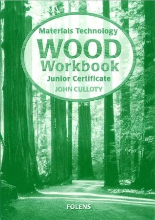 Materials Technology Wood Workbook - Junior Certificate Woodwork